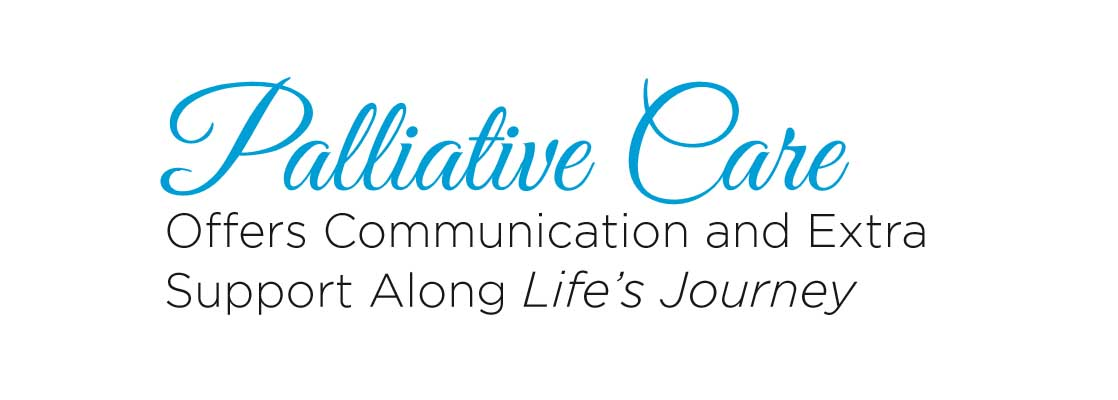 Image saying 'Palliative Care offers communication and extra support along lifes journey'