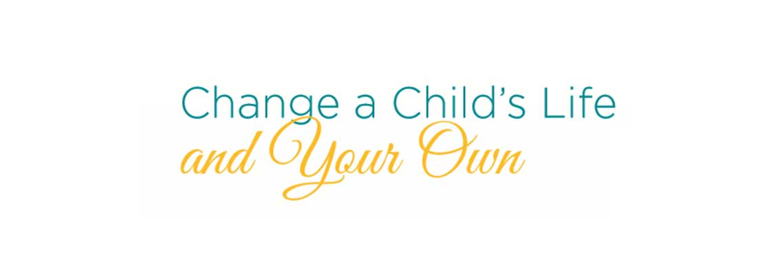 Image saying 'Change a Child's Life and Your Own